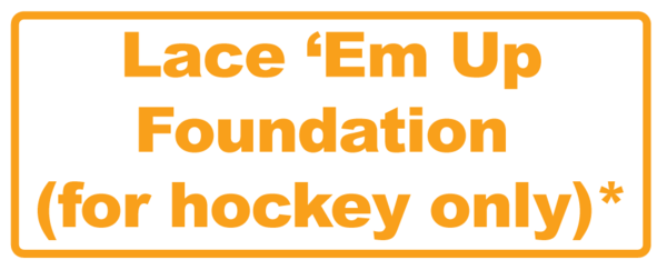 Lace 'Em Up Foundation  (for hockey only)*